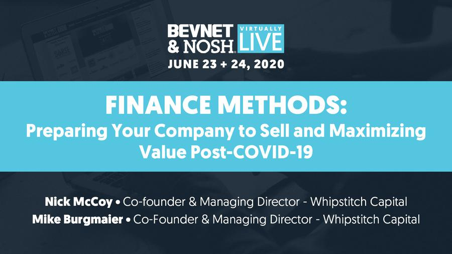 Virtually Live 2020: Finance Methods: Preparing Your Company to Sell and Maximizing Value Post-COVID-19