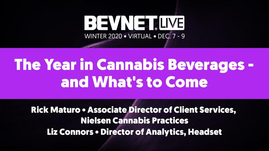 BevNET Live Winter 2020 - The Year in Cannabis Beverages - and What's to Come