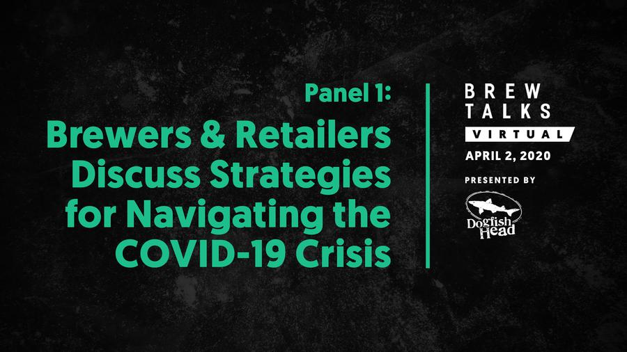 Brew Talks Virtual: Brewers and Retailers Discuss Strategies for Navigating the COVID-19 Crisis