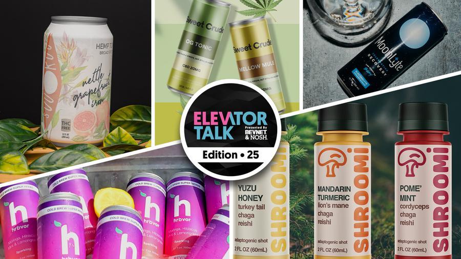 Elevator Talk Ep. 25: Suu Kuu Botanicals, Sweet Crude, Shroomi, hrbvor, DrinkLyte