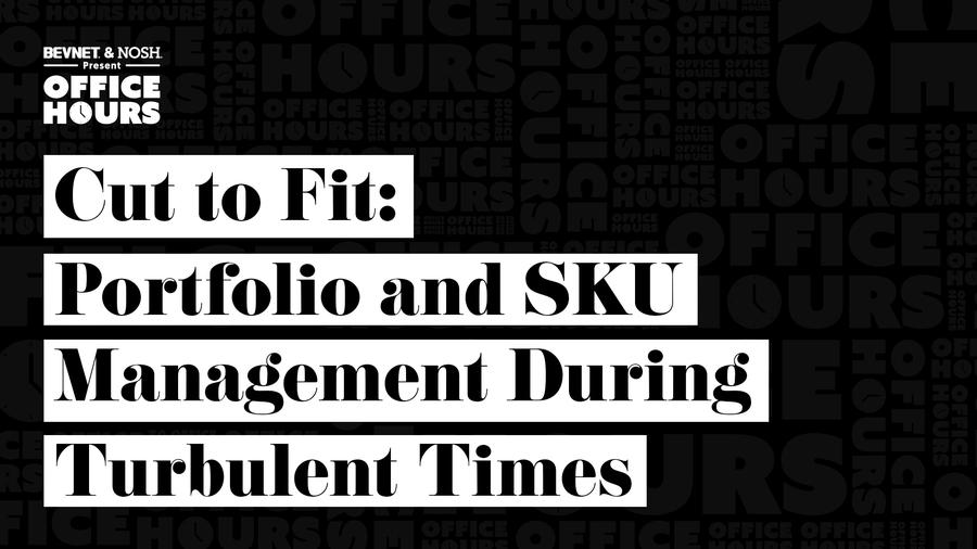 Office Hours: Cut to Fit: Portfolio and SKU Management During Turbulent Times