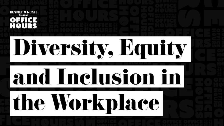 Office Hours: Diversity, Equity and Inclusion in the Workplace